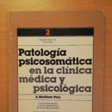 Libros de segunda mano: PATOLOGIA PSICOSOMATICA EN LA CLINICA MEDICA Y PSICOLOGICA (A. MARTINEZ PINA). Lote 141972058