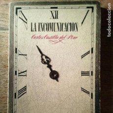 Libros de segunda mano: LA INCOMUNICACIÓN- CARLOS CASTILLA DEL PINO - 1969 - EDICIONES PENÍNSULA (ENVÍO 2,40€). Lote 142068970