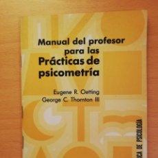 Libros de segunda mano: MANUAL DEL PROFESOR PARA LAS PRACTICAS DE PSICOMETRIA (EUGENE R. OETTING, GEORGE C. THORNTON III). Lote 142158078