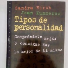 Libros de segunda mano: TIPOS DE PERSONALIDAD. COMPRÉNDETE MEJOR Y CONSIGUE DAR LO MEJOR DE TI MISMO- SANDRA HIRSH Y.... Lote 142211898