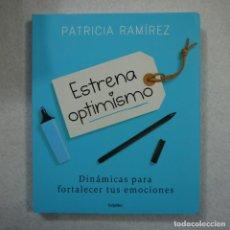 Libros de segunda mano: ESTRENA OPTIMISMO. DINÁMICAS PARA FORTALECER TUS EMOCIONES - PATRICIA RAMIREZ - GRIJALBO - 2018. Lote 202568653