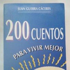 Libros de segunda mano: 200 CUENTOS PARA VIVIR MEJOR, JUAN GUERRA CACERES, OBELISCO 1ª EDICION 1988, LIBRO. Lote 146945192