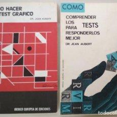 Libros de segunda mano: 2 LIBROS, COMO HACER UN TEST GRAFICO, COMO COMPRENDER LOS TEST, JEAN AUBERT, IBERICO EUROPEA 1985 89. Lote 142623626