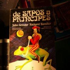 Libros de segunda mano: DE SAPOS A PRINCIPES-RICHARD BANDLER JOHN GRINDER PNL PROGRAMACIÓN NEUROLINGUISTICA - PSICOLOGÏA. Lote 142638925