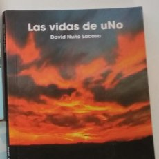 Libros de segunda mano: LAS VIDAS DE UNO DAVID NUÑO LACASA, 2003, LIBRO . Lote 142725574