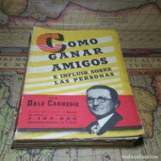 Libros de segunda mano: CÓMO GANAR AMIGOS E INFLUIR SOBRE LAS PERSONAS. DALE CARNEGIE. COSMOS 1953.. Lote 142768258