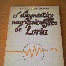 Libros de segunda mano: EL DIAGNOSTICO NEUROPSICOLOGICO DE LURIA (ANNE - LISE CHRISTENSEN). Lote 142781682