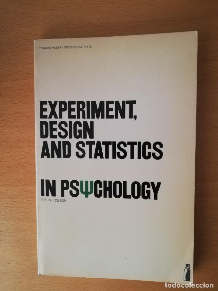 EXPERIMENT, DESIGN AND STATISTICS IN PSYCHOLOGY (COLIN ROBSON) PENGUIN EDUCATION (Libros de Segunda Mano - Pensamiento - Psicología)