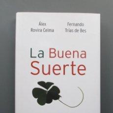 Libros de segunda mano: LA BUENA SUERTE - CLAVES DE LA PROSPERIDAD - ROVIRA Y TRIAS - CIRCULO LECTORES - COMO NUEVO. Lote 142783810