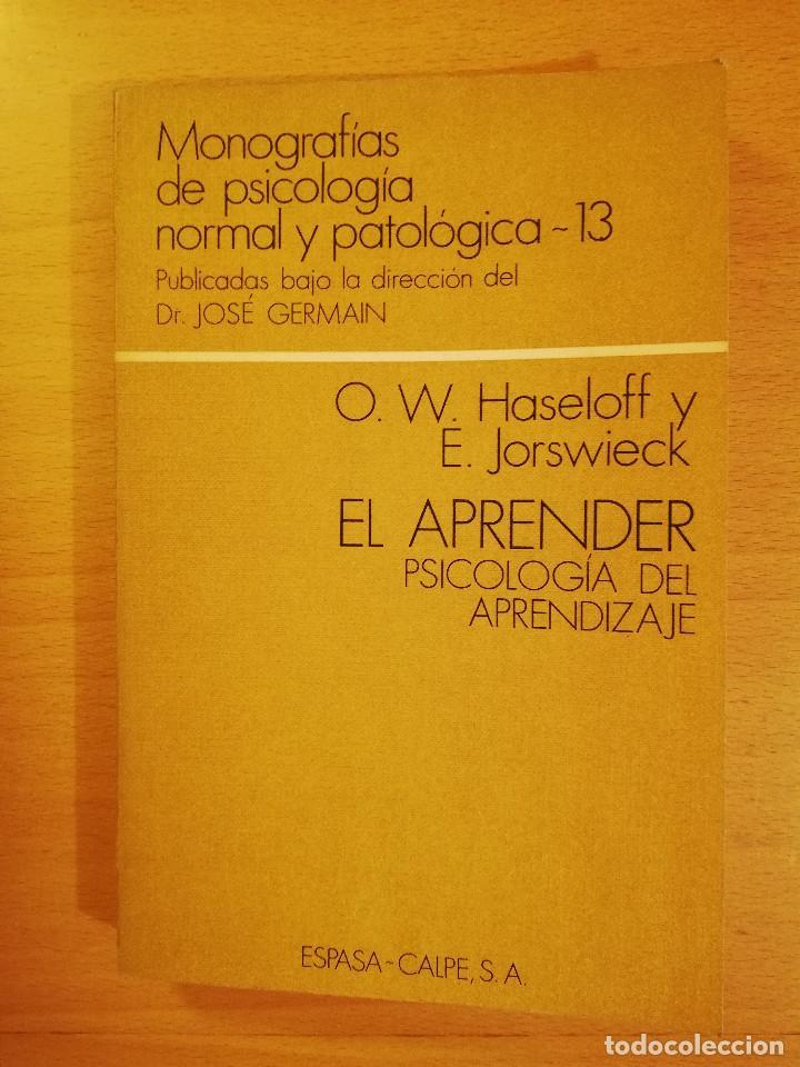 EL APRENDER. PSICOLOGIA DEL APRENDIZAJE (O. W. HASELOFF Y E. JORSWIECK) ESPASA - CALPE (Libros de Segunda Mano - Pensamiento - Psicología)