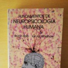 Libros de segunda mano: FUNDAMENTOS DE NEUROPSICOLOGIA HUMANA (BRYAN KOLB, IAN Q. WHISHAW) EDITORIAL LABOR. Lote 143049678