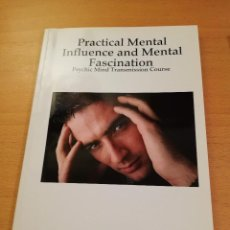 Libros de segunda mano: PRACTICAL MENTAL INFLUENCE AND MENTAL FASCINATION (WILLIAM ATKINSON). Lote 143550542