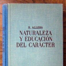 Libri di seconda mano: RUDOLF ALLERS - NATURALEZA Y EDUCACIÓN DEL CARÁCTER - 1950 - PSIQUIATRÍA, PEDAGOGÍA, FREUD. Lote 183701902