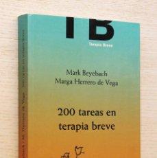 Libros de segunda mano: 200 TAREAS EN TERAPIA BREVE. INDIVIDUAL, FAMILIAR Y DE PAREJA - BEYEBACH, MARK - HERRERO DE VEGA, MA. Lote 144131252