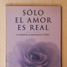 Libros de segunda mano: SOLO EL AMOR ES REAL. EL AMOR ES LA RESPUESTA A TODO - WEISS, BRIAN. Lote 144131448
