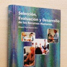 Libros de segunda mano: SELECCIÓN, EVALUACIÓN Y DESARROLLO DE LOS RECURSOS HUMANOS - OSCA SEGOVIA, AMPARO (ED.). Lote 144131472