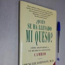 Libros de segunda mano: ¿QUIÉN SE HA LLEVADO MI QUESO? / SPENCER JOHNSON M. D. / ED. URANO 2001. Lote 144133990