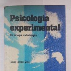 Libros de segunda mano: PSICOLOGÍA EXPERIMENTAL. UN ENFOQUE METODOLÓGICO. (JAIME ARNAU GRAS). Lote 144166882