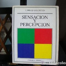 Libros de segunda mano: SENSACIÓN Y PERCEPCIÓN. E. BRUCE GOLDSTEIN. Lote 144171906