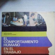 Libros de segunda mano: EL COMPORTAMIENTO HUMANO EN EL TRABAJO. Lote 144312446