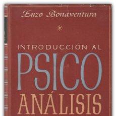 Libros de segunda mano: 1947 - INTRODUCCIÓN AL PSICOANÁLISIS - ENZO BONAVENTURA - LÁMINAS EN B/N - ED. APOLO - PSICOLOGÍA. Lote 144313098