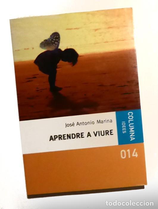 APRENDRE A VIURE - JOSÉ ANTONIO MARINA (Libros de Segunda Mano - Pensamiento - Psicología)