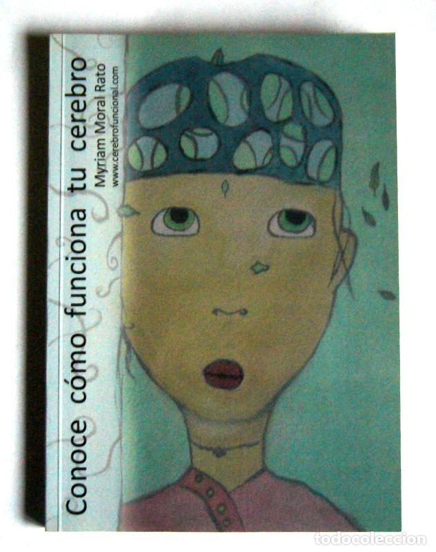 CONOCE COMO FUNCIONA TU CEREBRO - MYRIAM MORAL RATO (Libros de Segunda Mano - Pensamiento - Psicología)