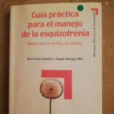 Libros de segunda mano: GUÍA PRÁCTICA PARA EL MANEJO DE LA ESQUIZOFRENIA (ELENA AZNAR / ÁNGELES BERLANGA) PIRÁMIDE. Lote 144770474