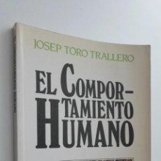 Libros de segunda mano: EL COMPORTAMIENTO HUMANO - TORO, JOSEP. Lote 145031197