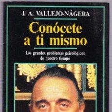 Libros de segunda mano: CONOCETE A TI MISMO - J A VALLEJO-NAGERA - TEMAS DE HOY 1990. Lote 145111586