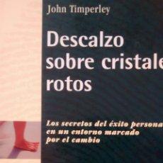 Libros de segunda mano: DESCALZO SOBRE CRISTALES ROTOS DE JOHN TIMPERLEY (DEUSTO). Lote 145279494