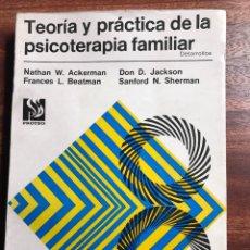 Libros de segunda mano: TEORÍA Y PRÁCTICA DE LA PSICOTERAPIA FAMILIAR, NATHAN W. ACKERMAN, JACKSON, BEATMAN, SHERMAN. Lote 145423789