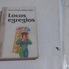 Libros de segunda mano: LOCOS EGREGIOS - JUAN ANTONIO VALLEJO - NAGERA -. Lote 145598446