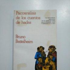 Libros de segunda mano: PSICOANÁLISIS DE LOS CUENTOS DE HADAS. - BETTELHEIM, BRUNO. CRITICA GRUPO EDITORIAL GRIJALBO TDK357. Lote 146015306