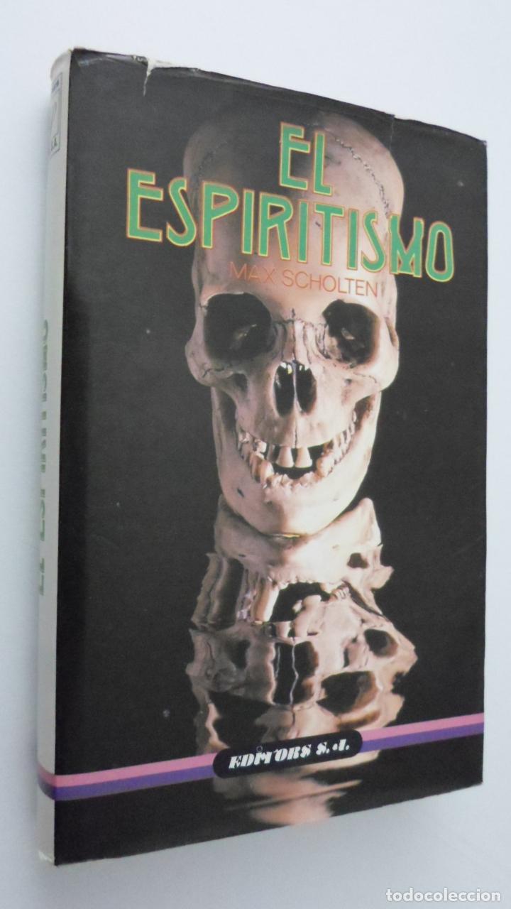 EL ESPIRITISMO - SCHOLTEN, MAX (Libros de Segunda Mano - Pensamiento - Psicología)