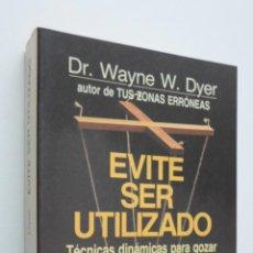 Libros de segunda mano: EVITE SER UTILIZADO - DYER, WAYNE WALTER. Lote 146055621
