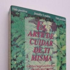 Libros de segunda mano: EL ARTE DE CUIDAR DE TÍ MISMA - LOUDEN, JENNIFER. Lote 146055741