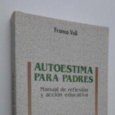Libros de segunda mano: AUTOESTIMA PARA PADRES - VOLI, FRANCO. Lote 146055885