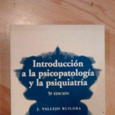 Libros de segunda mano: 'INTRODUCCIÓN A LA PSICOPATOLOGÍA Y LA PSIQUIATRÍA'. J. VALLEJO RUILOBA. Lote 146549558