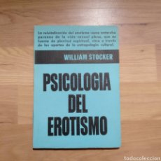 Libros de segunda mano: PSICOLOGÍA DEL EROTISMO. WILLIAM STOCKER.. Lote 146959442