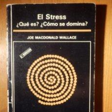 Libros de segunda mano: LIBRO - EL ESTRESS ¿ QUE ES ? ¿ COMO SE DOMINA? - JOE MACDONALD WALLACE - ESCUELA ESPAÑOLA 1989. Lote 147128670