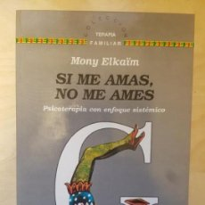 Libros de segunda mano: SI ME AMAS, NO ME AMES. MONY ELKAIM. GEDISA ED. 1ª ED 1989. Lote 147171886