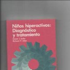 Libros de segunda mano: NIÑOS HIPERACTIVOS: DIAGNÓSTICO Y TRATAMIENTO. DANIEL J.SAFER Y RICHARD P.ALLEN.. Lote 147188582