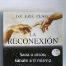 Libros de segunda mano: LA RECONEXIÓN SANA A OTROS SÁNATE A TI MISMO. Lote 147253490