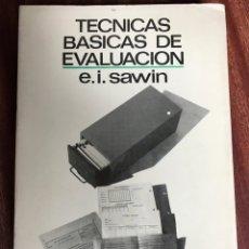 Libros de segunda mano: TÉCNICAS BÁSICAS DE EVALUACIÓN, ENOCH I. SAWIN. Lote 147484160
