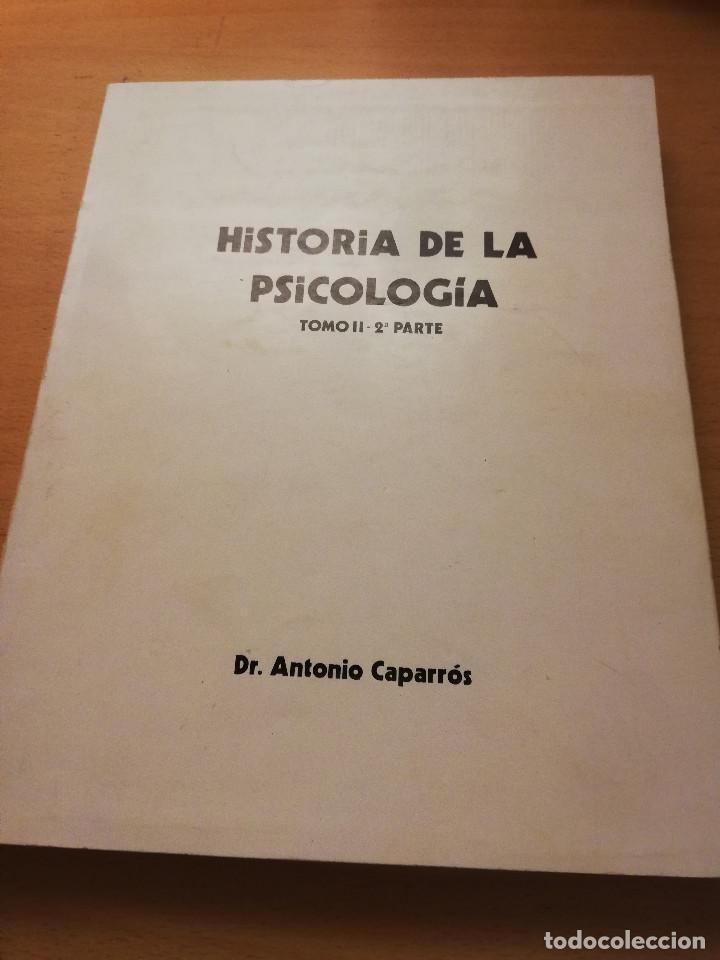 HISTORIA DE LA PSICOLOGÍA. TOMO II - 2ª PARTE (DR. ANTONIO CAPARRÓS) (Libros de Segunda Mano - Pensamiento - Psicología)