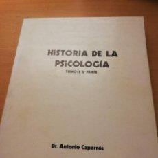 Libros de segunda mano: HISTORIA DE LA PSICOLOGÍA. TOMO II - 2ª PARTE (DR. ANTONIO CAPARRÓS). Lote 147739842