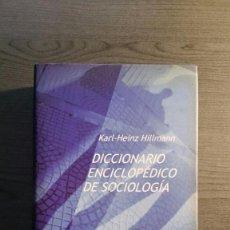 Libros de segunda mano: DICCIONARIO ENCICLOPÉDICO DE SOCIOLOGÍA. Lote 147745786