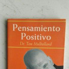 Libros de segunda mano: PENSAMIENTO POSITIVO TOM MULLHOLLAND. Lote 147749266
