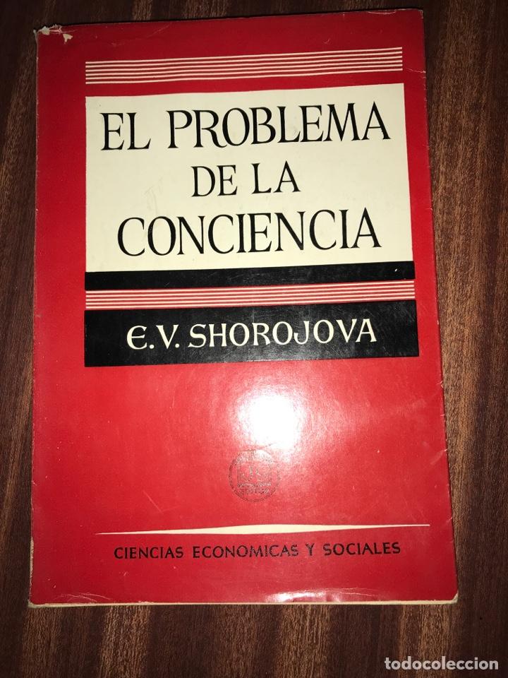 EL PROBLEMA DE LA CONCIENCIA, E. V. SHOROJOVA (Libros de Segunda Mano - Pensamiento - Psicología)